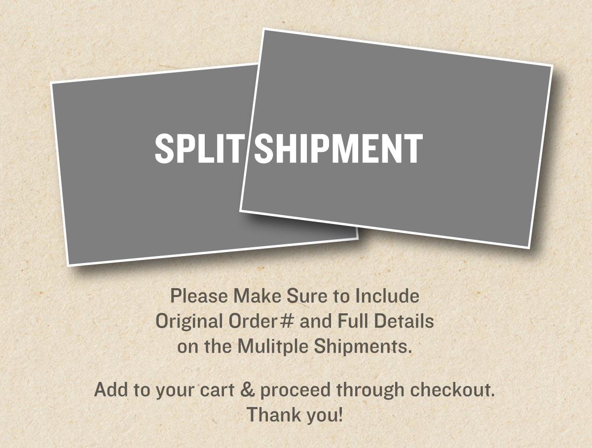 Custom Order – Split Shipping $20